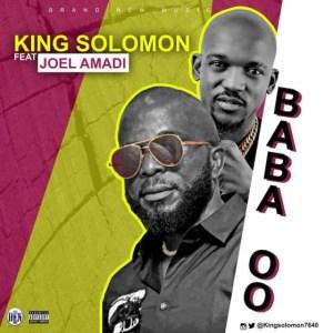 King Solomon - Baba Oo ft. Joel Amadi